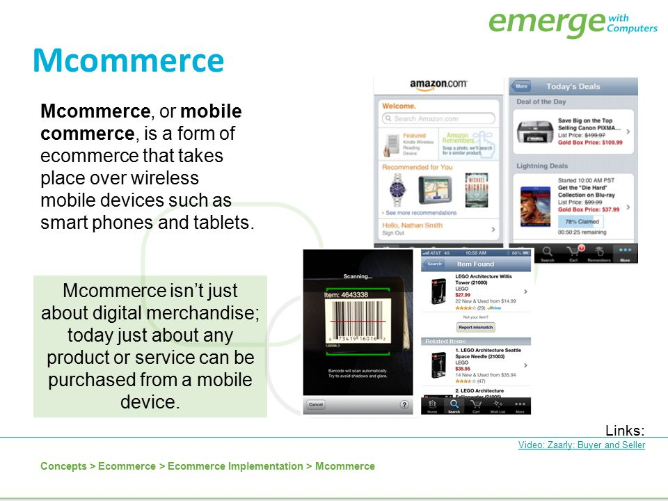 Mcommerce Mcommerce, or mobile commerce, is a form of ecommerce that takes place over wireless mobile devices such as smart phones and tablets.