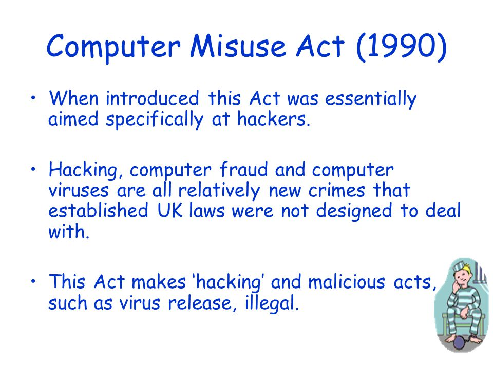 the computer misuse act 1990 essay Computer law and law of evidence criminology essay print reference this apa the miscellaneous section under chapter 48 introduced the computer misuse act 1990.