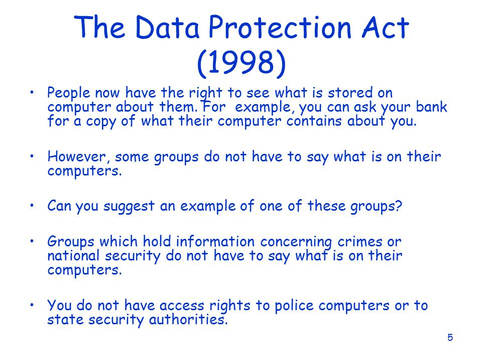 data protection act 1998 and children Legislation is available in different versions: latest available (revised):the latest available updated version of the legislation incorporating changes made by subsequent legislation and applied by our editorial teamchanges we have not yet applied to the text, can be found in the 'changes to legislation' area.