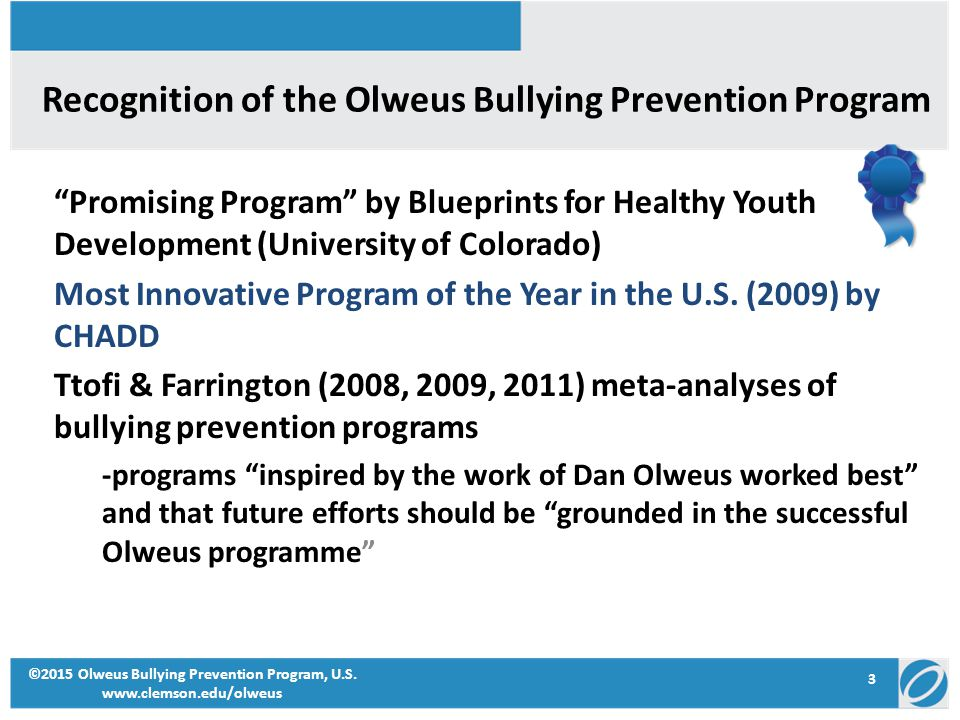 bully prevention programs The olweus bullying prevention program is one of the best-known bullying prevention programs and is proven to prevent or reduce bullying in schools the goals of the program are to reduce bullying and prevent new bullying problems from happening the.