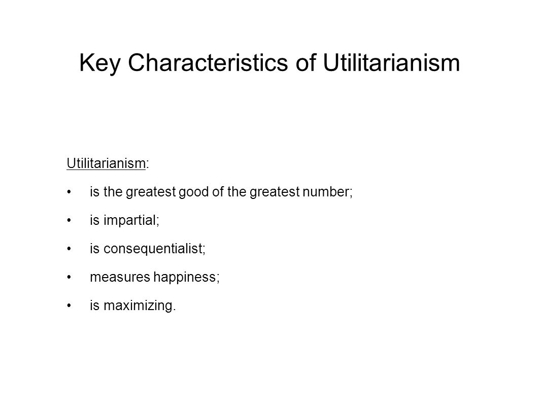 examine the key features of utilitarianism Question: examine the problem of suffering and the key characteristics of one or more solutions graded a (11/12) as level philosophy and ethics.
