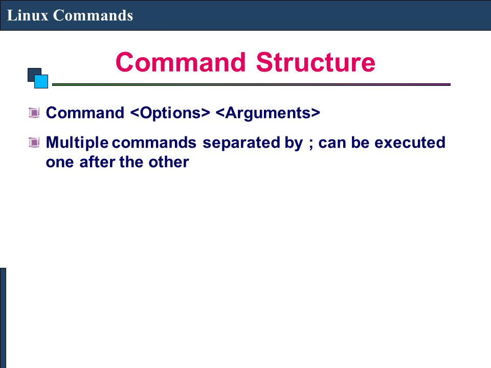Command Structure Linux Commands