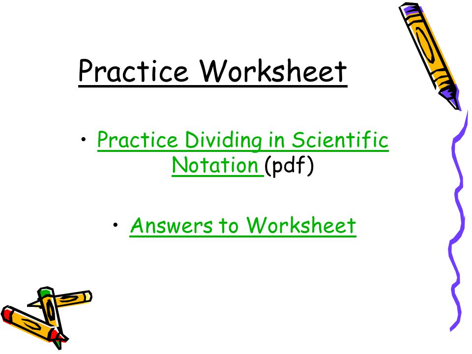 Multiplying and Dividing in Scientific Notation ppt download – Scientific Notation Practice Worksheet