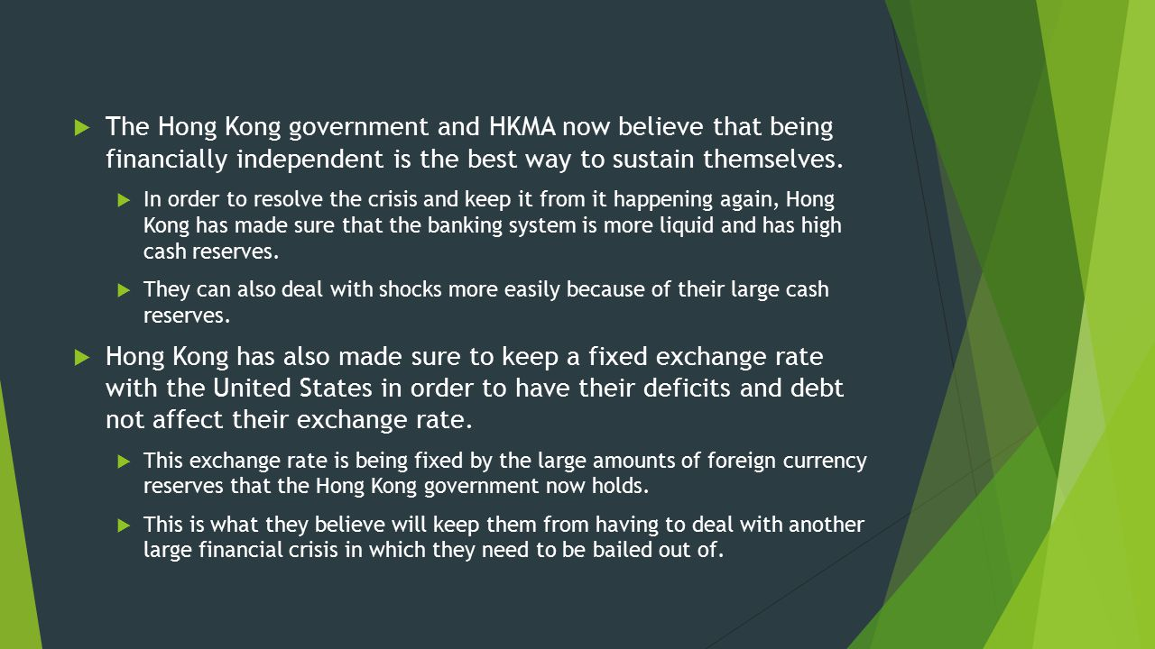 The Hong Kong government and HKMA now believe that being financially independent is the best way to sustain themselves.