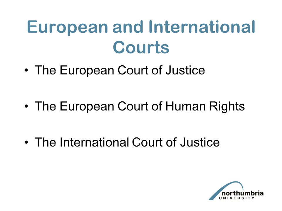 courts and justice in international law International criminal law & justice program (online) law degrees available: llm and master's the university of new hampshire's school of law 100% online international criminal law and justice degree program available in llm & master's addresses fast-paced developments in the globalization of commerce, terrorism, human rights, and criminal law, especially over the past 30 years.