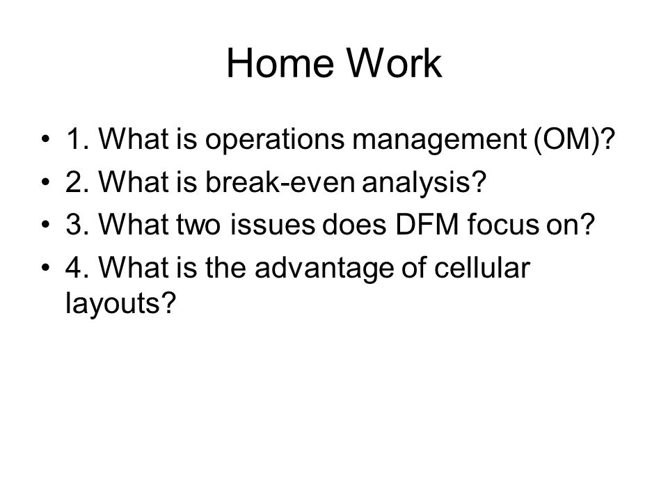 Home Work 1. What is operations management (OM)