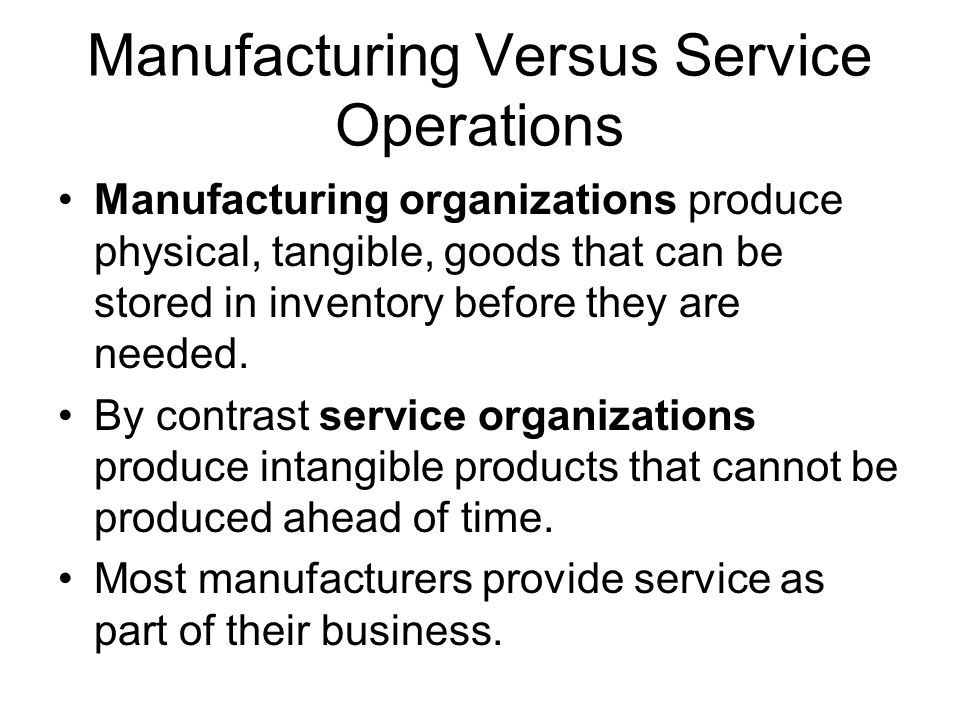 Manufacturing Versus Service Operations