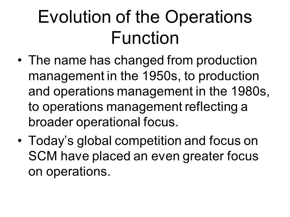 Evolution of the Operations Function