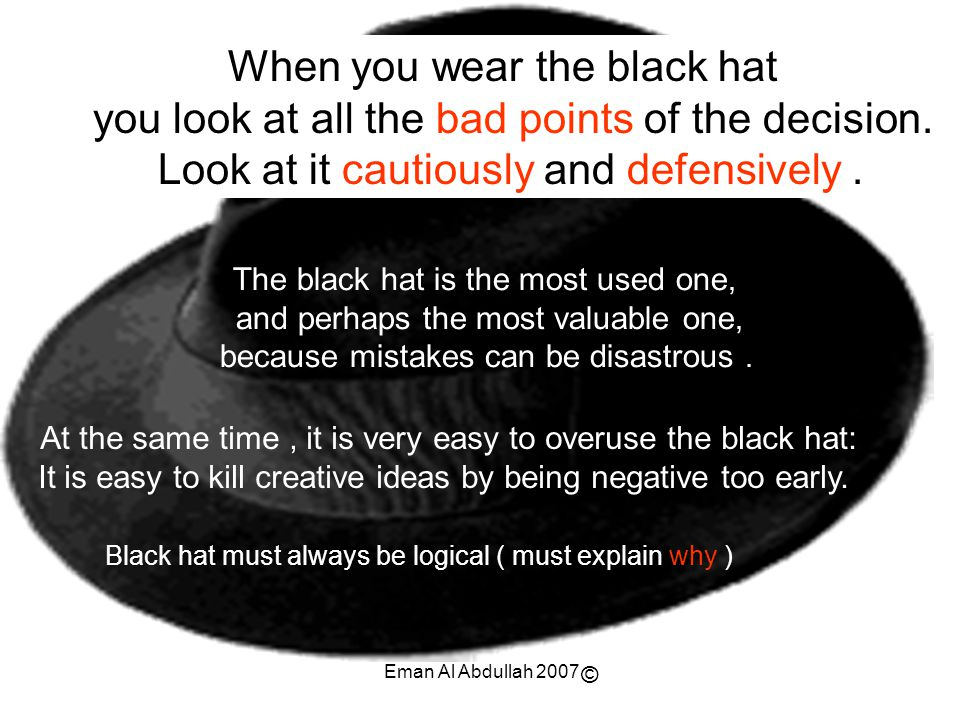 When you wear the black hat