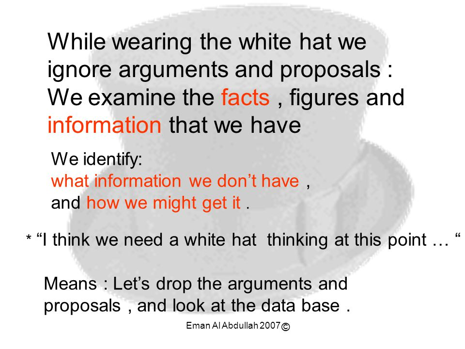 While wearing the white hat we ignore arguments and proposals :