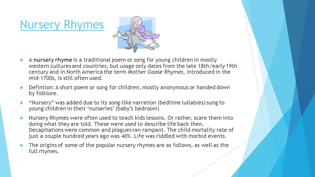a comparison between nursery rhymes and the society Drawing on her roots in a society that has a strong tradition of story-telling and oral renditions of the past, indian writer suniti namjoshi incorporates many types of literature into her writing: including historical texts, legends, and even nursery rhymes from both indian as well as european sources.