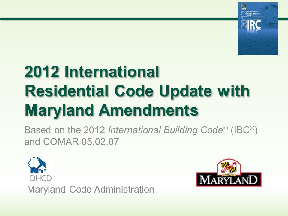 2012 international residential code update with maryland for International residential code irc