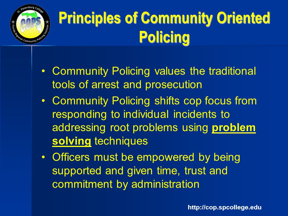 community policing and problem oriented policing Problem oriented policing is the answer to the repeat cfs dilemma new officers are being trained (and older ones re-trained) to recognize the signs of problems rather than individual incidents they employ a dedicated, multi-phased approach to identifying and resolving problems.