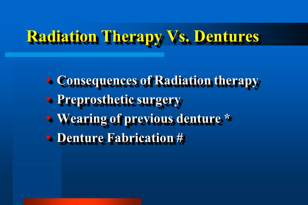 Radiation Therapy Vs. Dentures