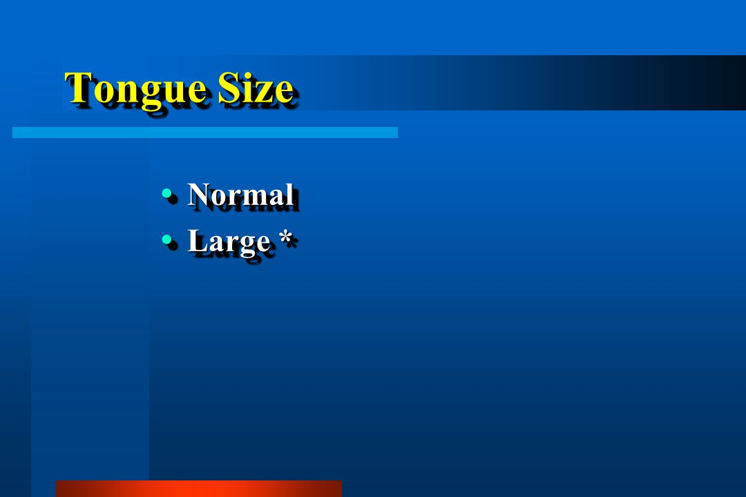 Tongue Size Normal Large *