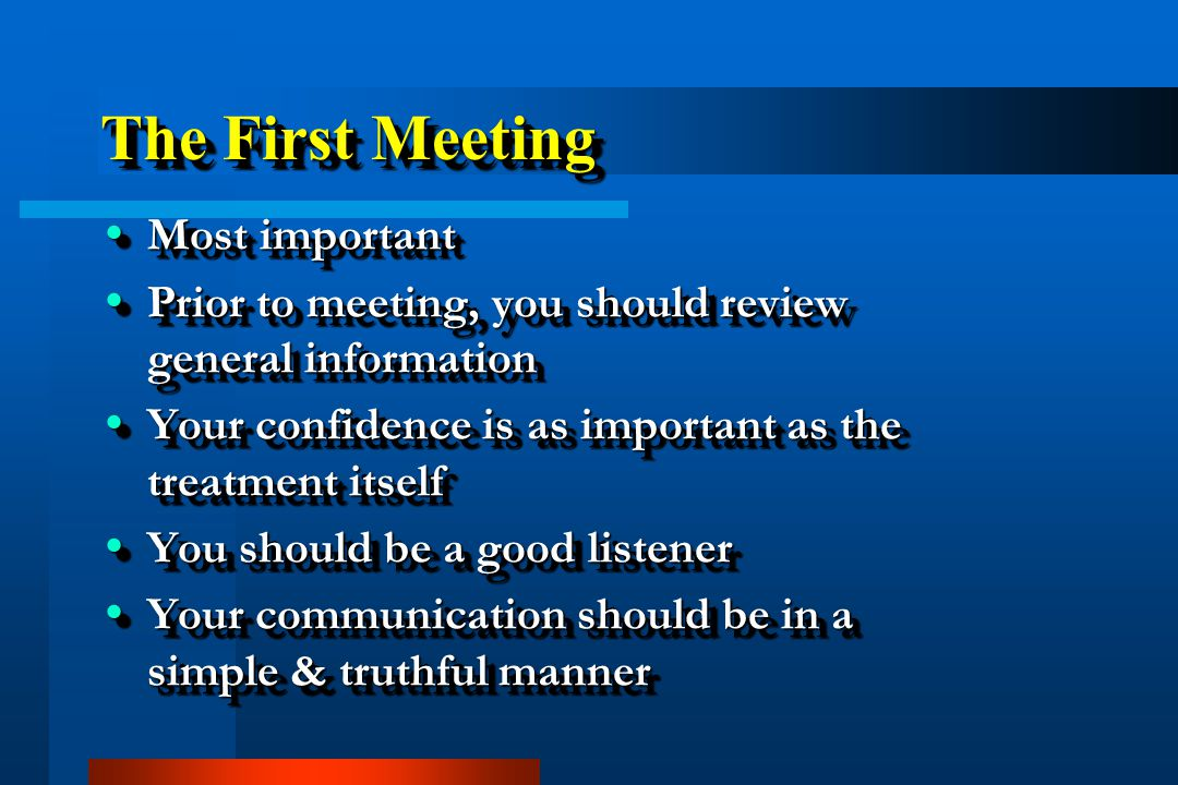 The First Meeting Most important
