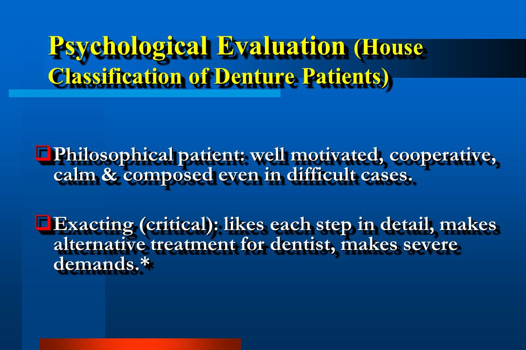Psychological Evaluation (House Classification of Denture Patients)