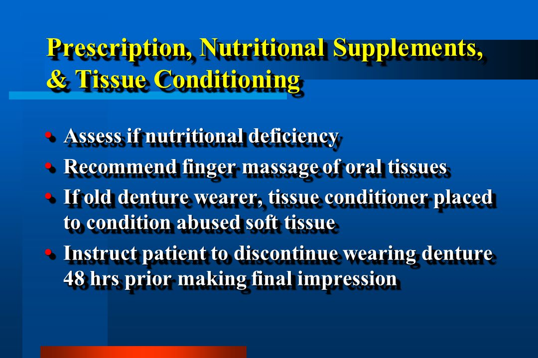 Prescription, Nutritional Supplements, & Tissue Conditioning