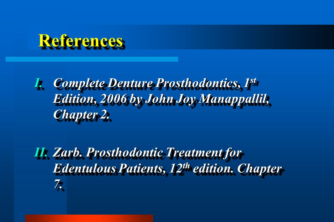 References Complete Denture Prosthodontics, 1st Edition, 2006 by John Joy Manappallil, Chapter 2.