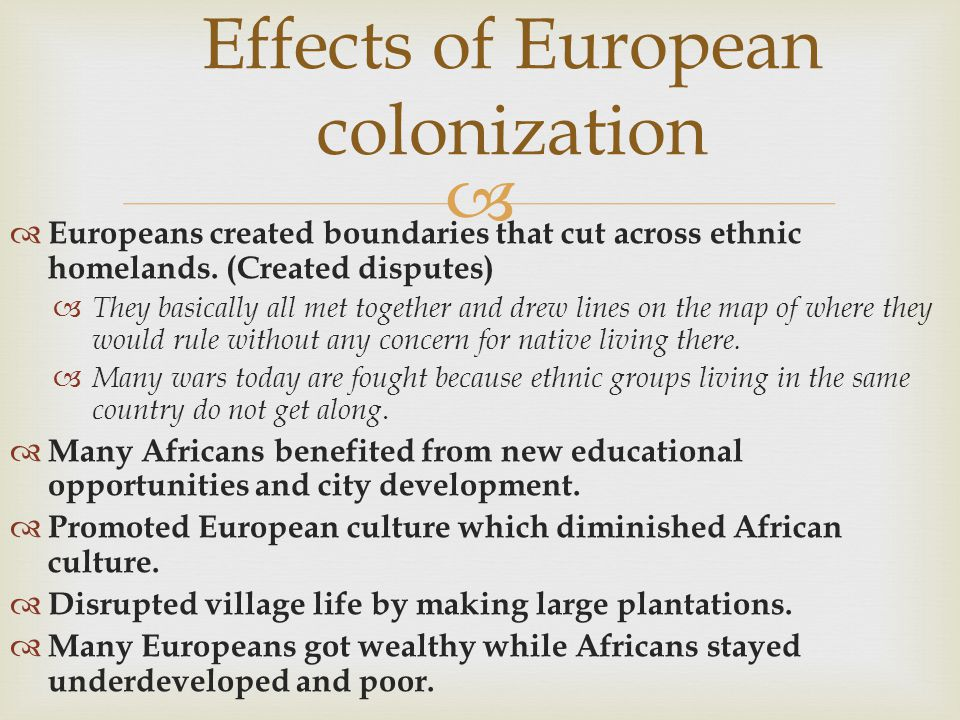 effects of colonization on the new The results of their study provide new insight into the demise of the   with the  severest impacts occurring in the most densely populated.
