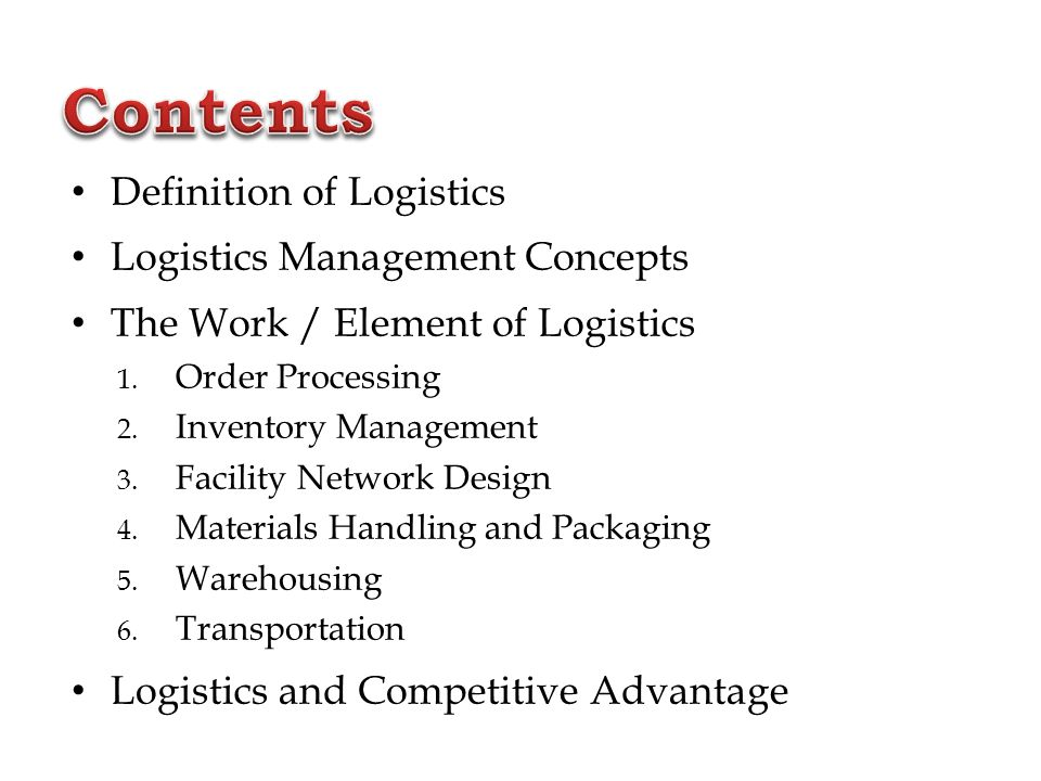 Contents Definition of Logistics Logistics Management Concepts