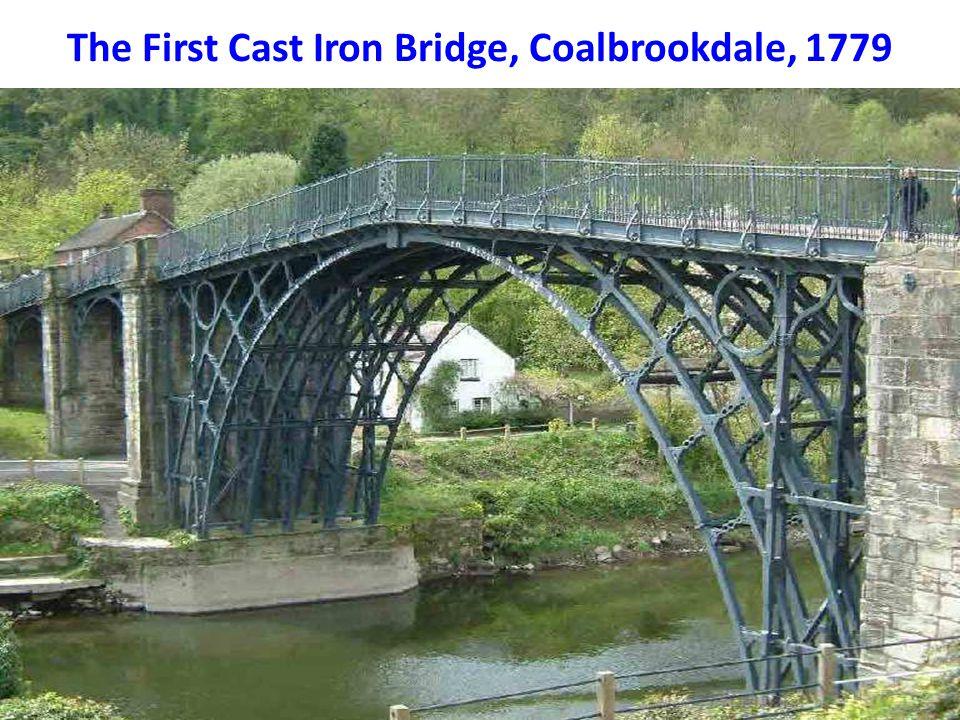 The First Cast Iron Bridge, Coalbrookdale, 1779