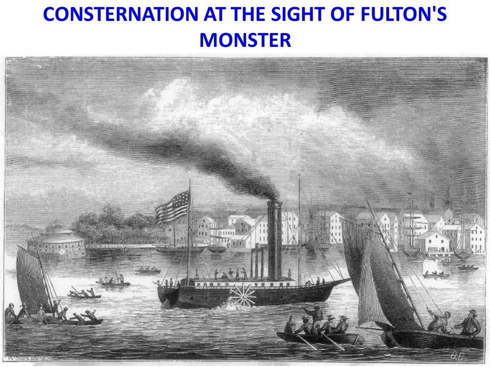 CONSTERNATION AT THE SIGHT OF FULTON S MONSTER