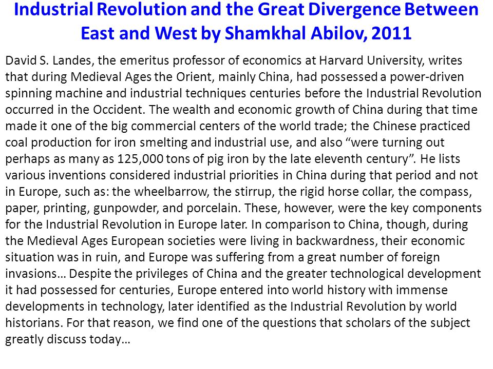 Industrial Revolution and the Great Divergence Between East and West by Shamkhal Abilov, 2011