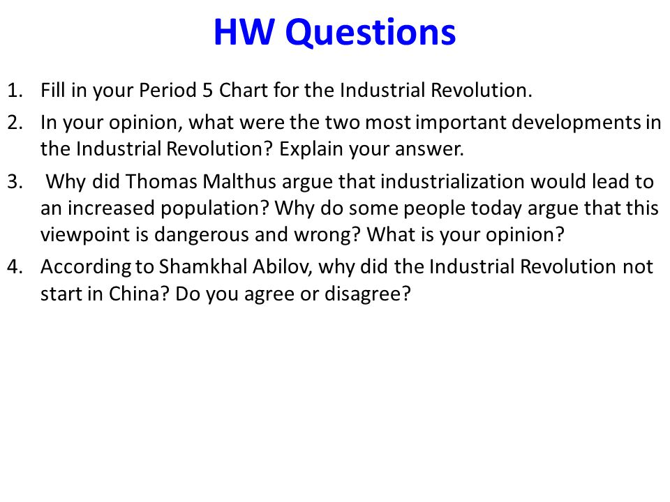 HW Questions Fill in your Period 5 Chart for the Industrial Revolution.