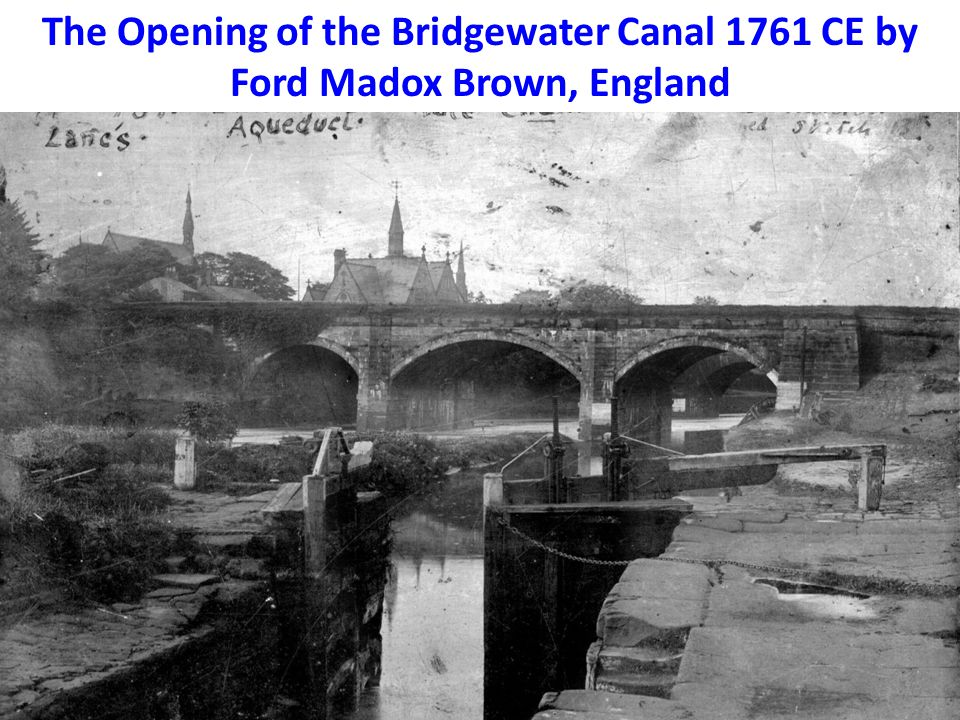The Opening of the Bridgewater Canal 1761 CE by Ford Madox Brown, England