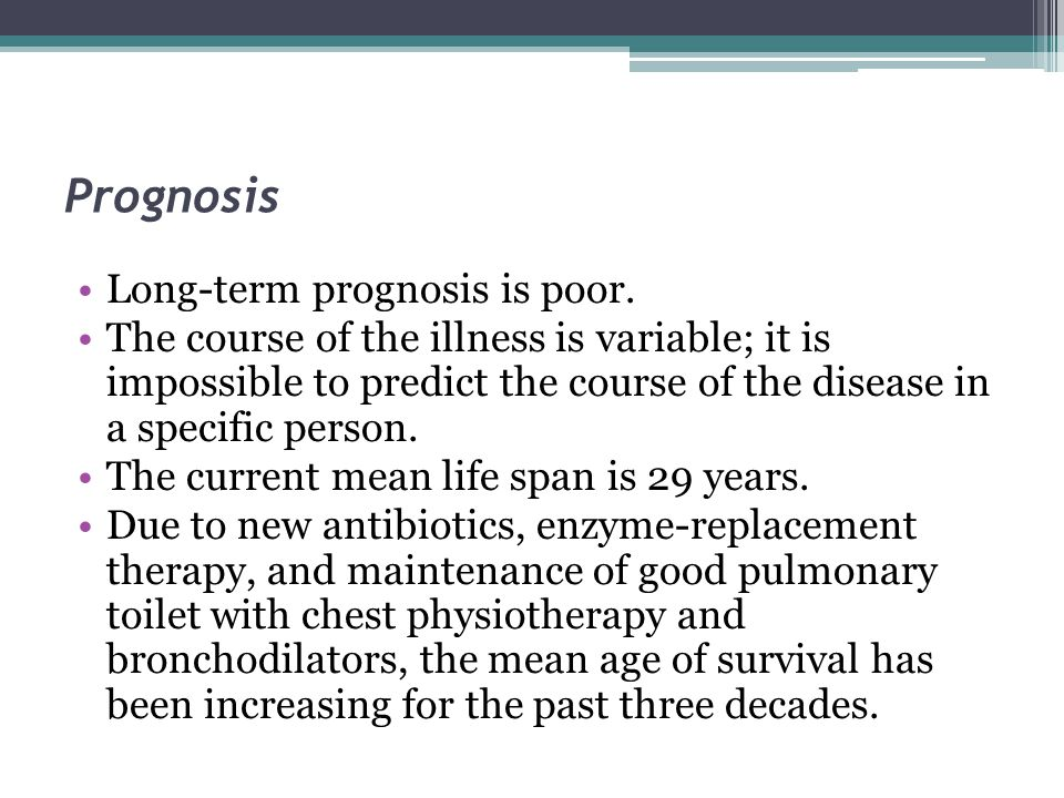 Prognosis Long-term prognosis is poor.
