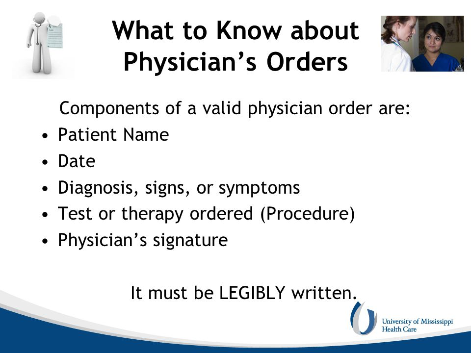 What to Know about Physician's Orders
