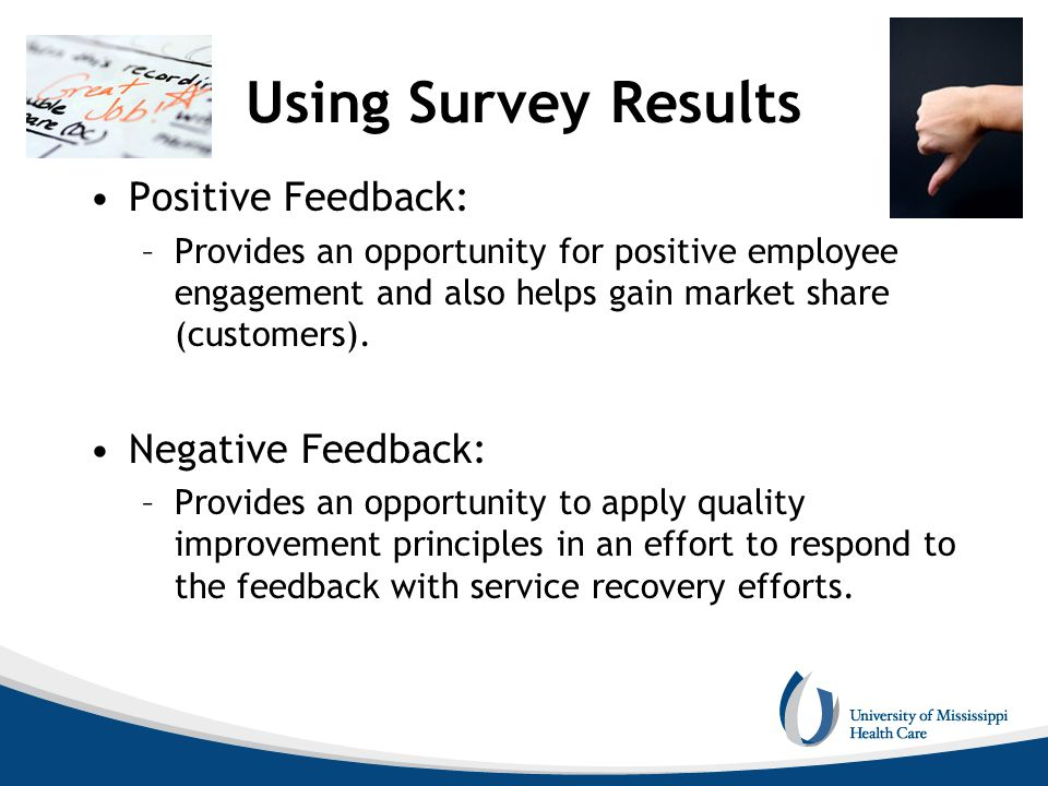 Using Survey Results Positive Feedback: Negative Feedback: