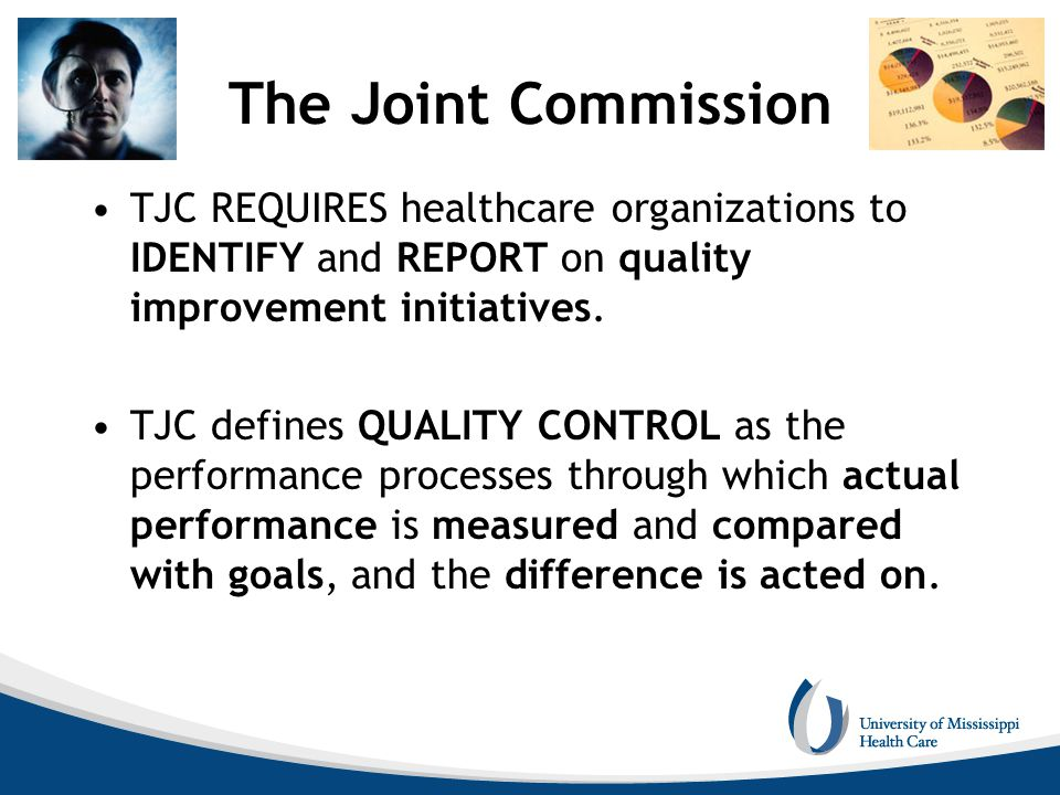 The Joint Commission TJC REQUIRES healthcare organizations to IDENTIFY and REPORT on quality improvement initiatives.