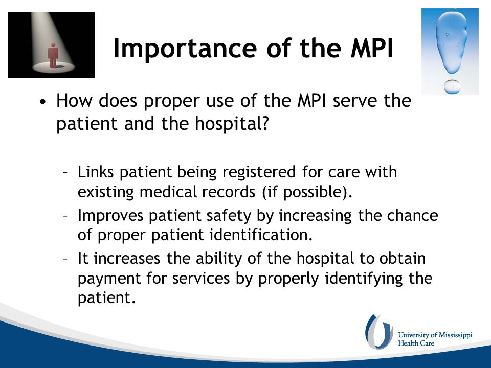 Importance of the MPI How does proper use of the MPI serve the patient and the hospital