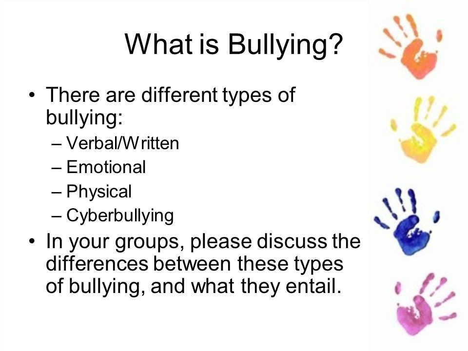 types of bullying Bullying occurs in a variety of subtly different forms some are specific to the workplace, while others are found in both work and school environments.