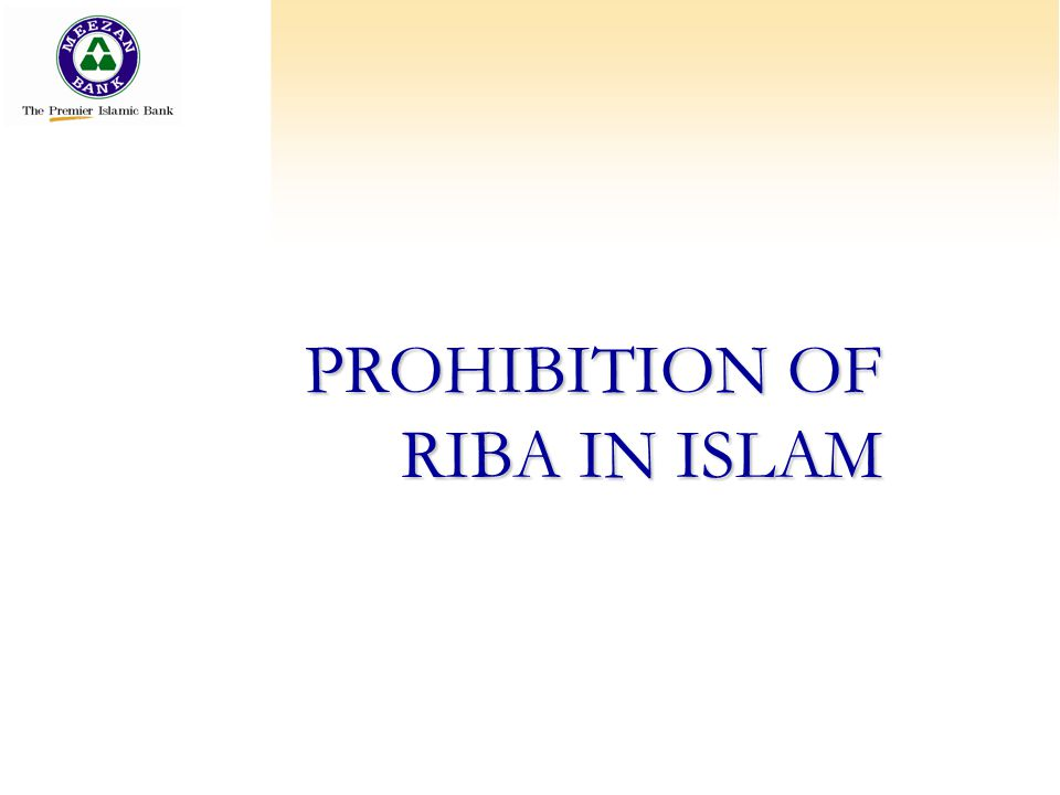 PROHIBITION OF RIBA IN ISLAM