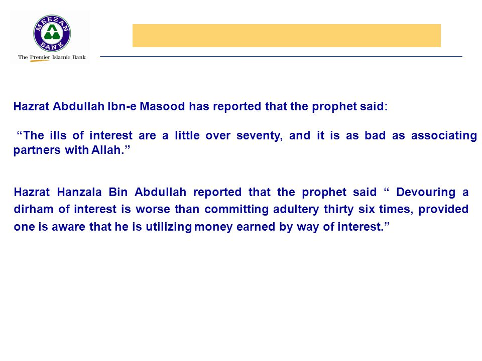 Hazrat Abdullah Ibn-e Masood has reported that the prophet said:
