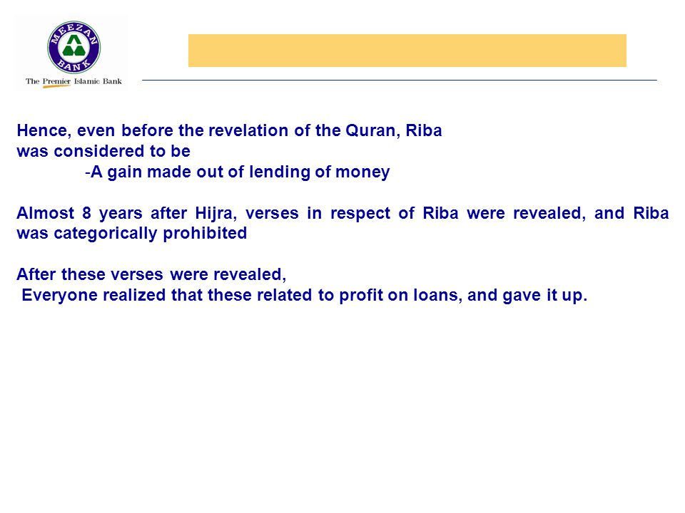 Hence, even before the revelation of the Quran, Riba
