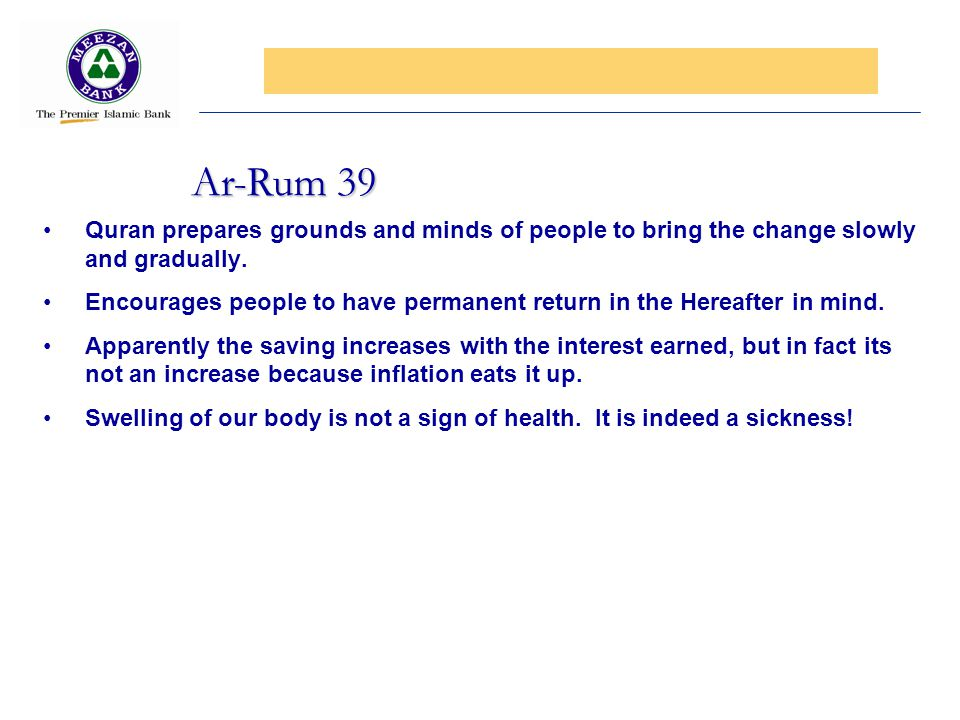 Ar-Rum 39 Quran prepares grounds and minds of people to bring the change slowly and gradually.