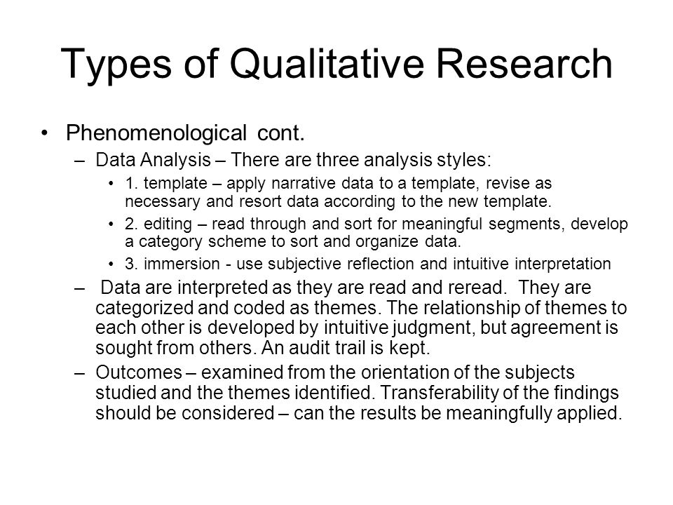 types of phenomenological research Differences between phenomenological research and a basic qualitative research design michael worthington, phd adapted from a number of materials i created for my capella courses, learners and faculty it is far more likely that qualitative researcher in the soe will conduct a basic qualitative study.
