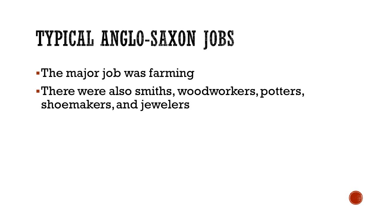 The life and times of the anglo saxons ppt video online download typical anglo saxon jobs buycottarizona Images