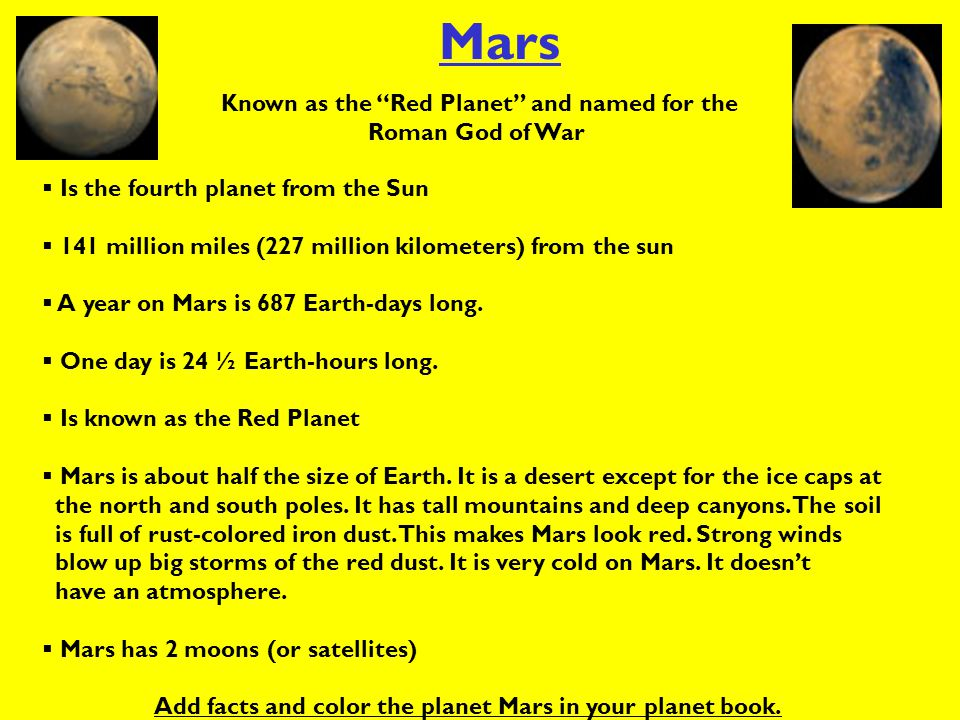Mars Known as the Red Planet and named for the Roman God of War