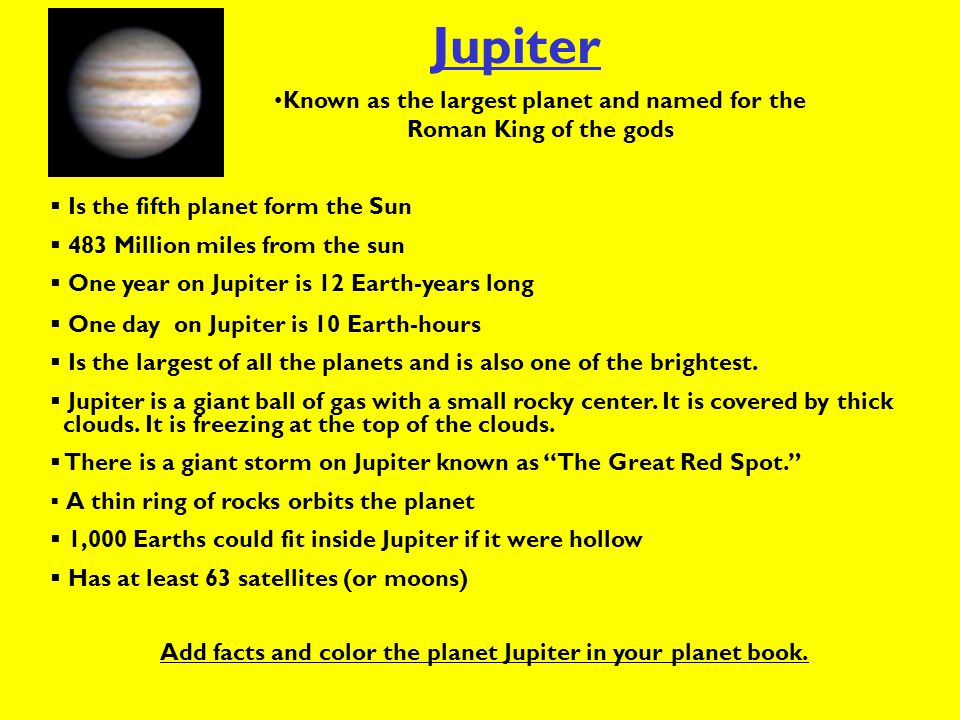 Jupiter Known as the largest planet and named for the Roman King of the gods. Is the fifth planet form the Sun.