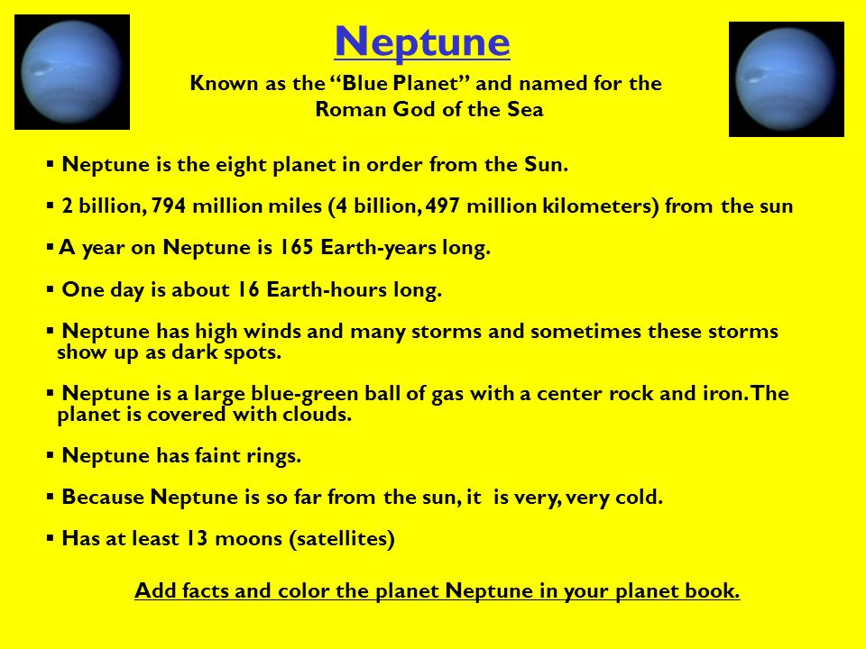 Neptune Known as the Blue Planet and named for the