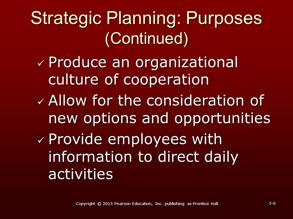 Strategic Planning: Purposes (Continued)