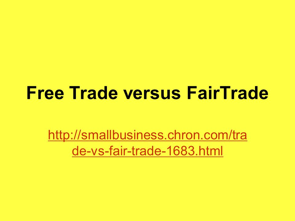 """free trade vs fair trade essay Organization—all emphasize the role played by a free trade regime in  wto  sentiment: """"fair trade not free trade""""  the purpose of this essay is twofold  first."""
