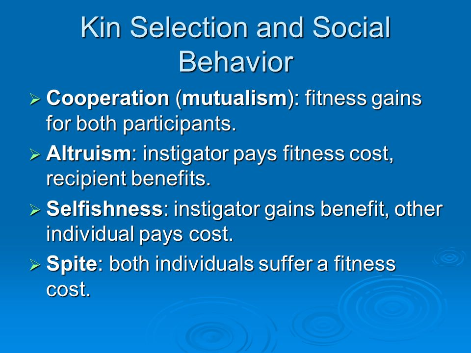 altruism kin selection Other articles where hamilton's rule is gained by the recipient of the altruism, c is hamilton's theory of kin selection is now considered one of.