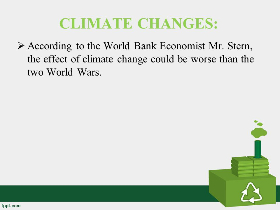 CLIMATE CHANGES: According to the World Bank Economist Mr.