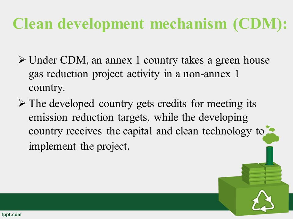 Clean development mechanism (CDM):